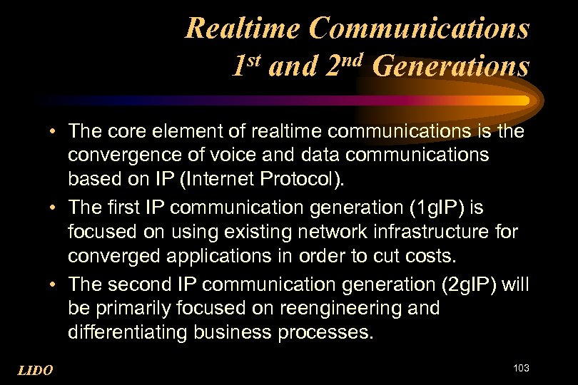 Realtime Communications 1 st and 2 nd Generations • The core element of realtime