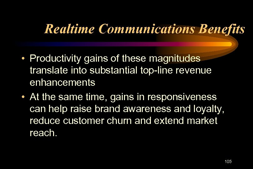 Realtime Communications Benefits • Productivity gains of these magnitudes translate into substantial top-line revenue