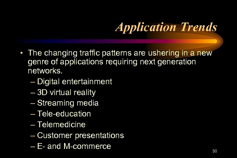 Application Trends • The changing traffic patterns are ushering in a new genre of
