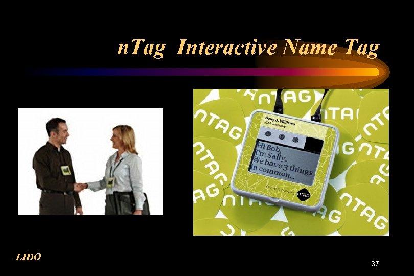 n. Tag Interactive Name Tag LIDO 37
