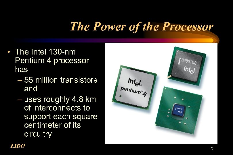 The Power of the Processor • The Intel 130 -nm Pentium 4 processor has