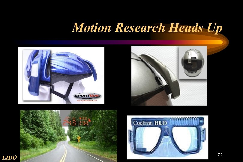 Motion Research Heads Up LIDO 72