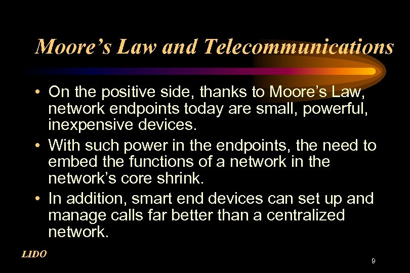 Moore's Law and Telecommunications • On the positive side, thanks to Moore's Law, network
