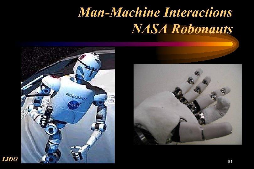 Man-Machine Interactions NASA Robonauts LIDO 91