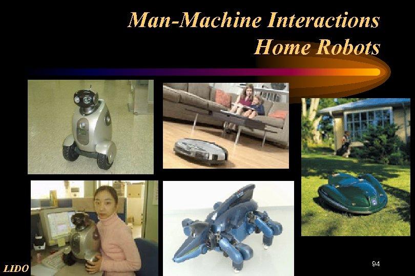 Man-Machine Interactions Home Robots LIDO 94