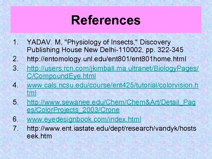 References 1. 2. 3. 4. 5. 6. 7. YADAV. M,