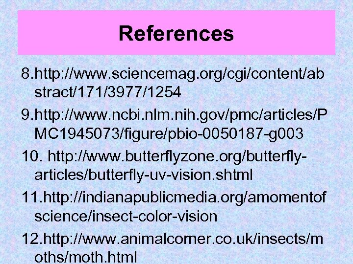 References 8. http: //www. sciencemag. org/cgi/content/ab stract/171/3977/1254 9. http: //www. ncbi. nlm. nih. gov/pmc/articles/P