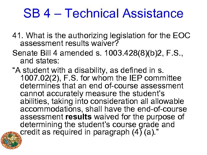 SB 4 – Technical Assistance 41. What is the authorizing legislation for the EOC