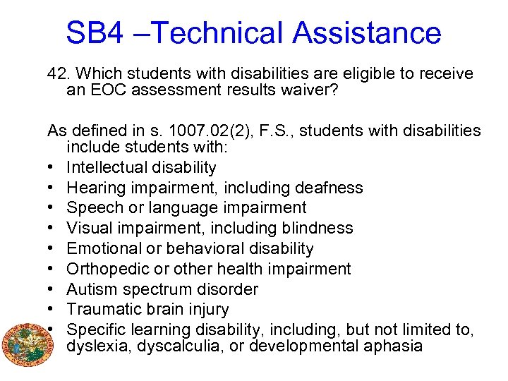 SB 4 –Technical Assistance 42. Which students with disabilities are eligible to receive an