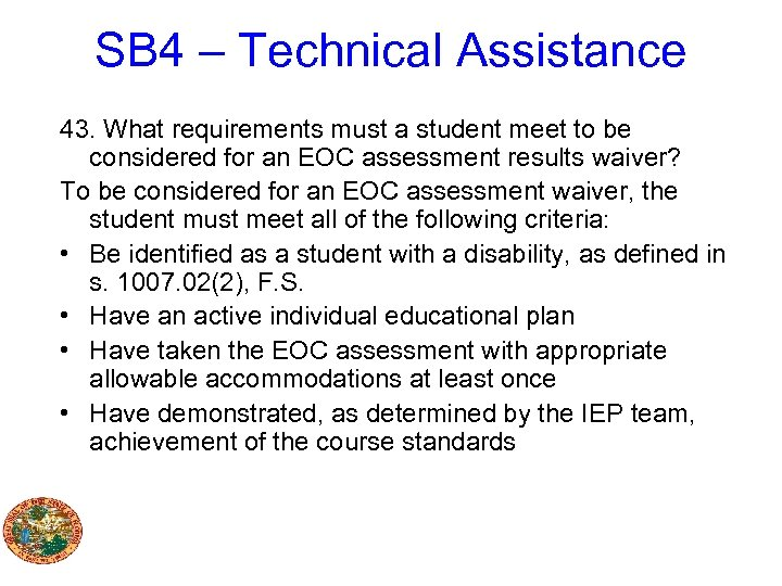 SB 4 – Technical Assistance 43. What requirements must a student meet to be