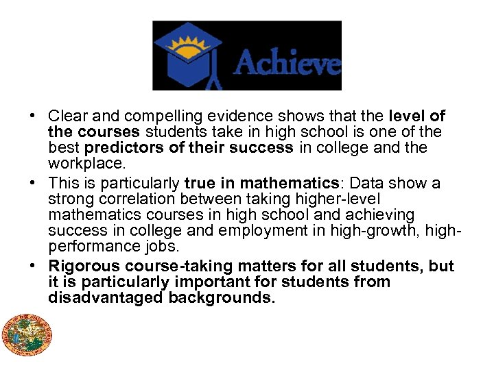 • Clear and compelling evidence shows that the level of the courses students