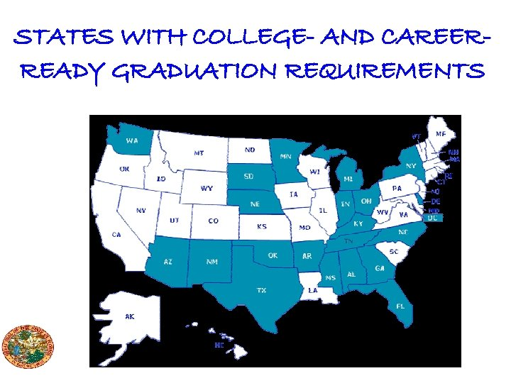 STATES WITH COLLEGE- AND CAREERREADY GRADUATION REQUIREMENTS