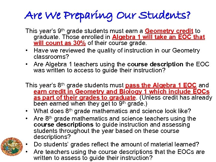 Are We Preparing Our Students? This year's 9 th grade students must earn a