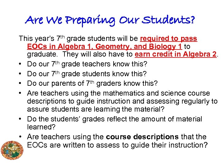 Are We Preparing Our Students? This year's 7 th grade students will be required