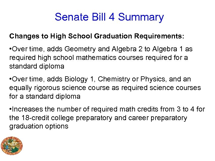 Senate Bill 4 Summary Changes to High School Graduation Requirements: • Over time, adds