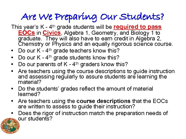 Are We Preparing Our Students? This year's K - 4 th grade students will