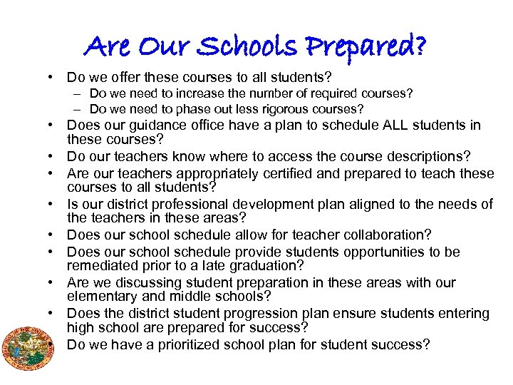 Are Our Schools Prepared? • Do we offer these courses to all students? –
