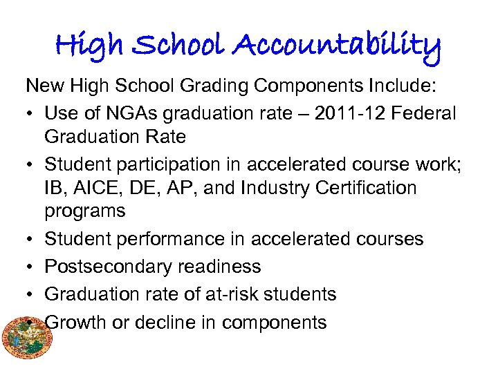 High School Accountability New High School Grading Components Include: • Use of NGAs graduation