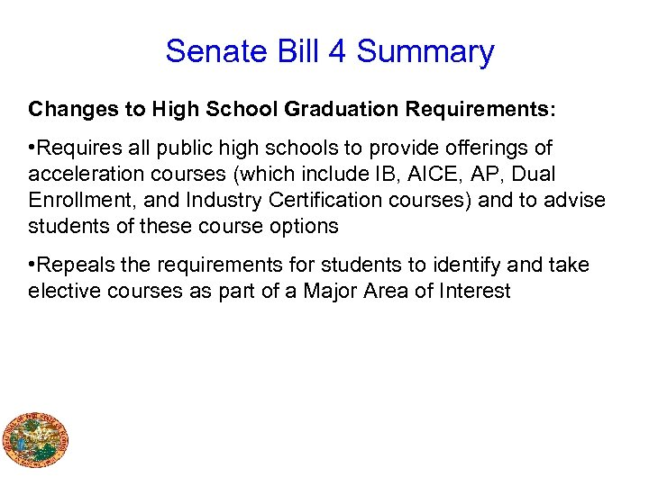 Senate Bill 4 Summary Changes to High School Graduation Requirements: • Requires all public