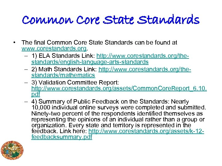 Common Core State Standards • The final Common Core State Standards can be found