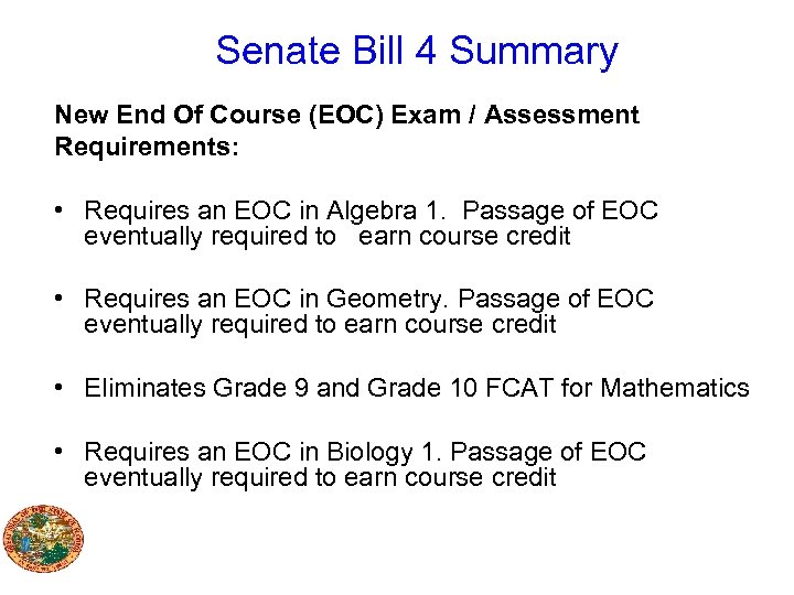 Senate Bill 4 Summary New End Of Course (EOC) Exam / Assessment Requirements: •