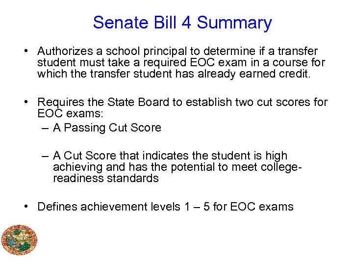 Senate Bill 4 Summary • Authorizes a school principal to determine if a transfer