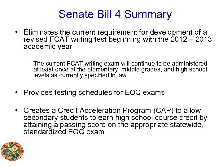 Senate Bill 4 Summary • Eliminates the current requirement for development of a revised