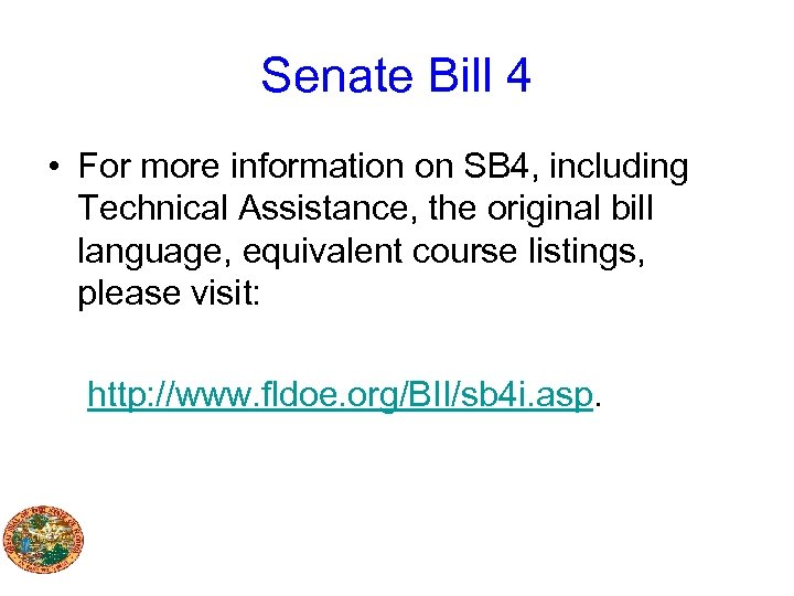 Senate Bill 4 • For more information on SB 4, including Technical Assistance, the
