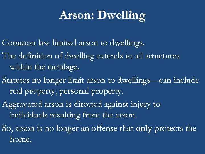 CJ 230 Criminal Law Burglary Trespass Arson