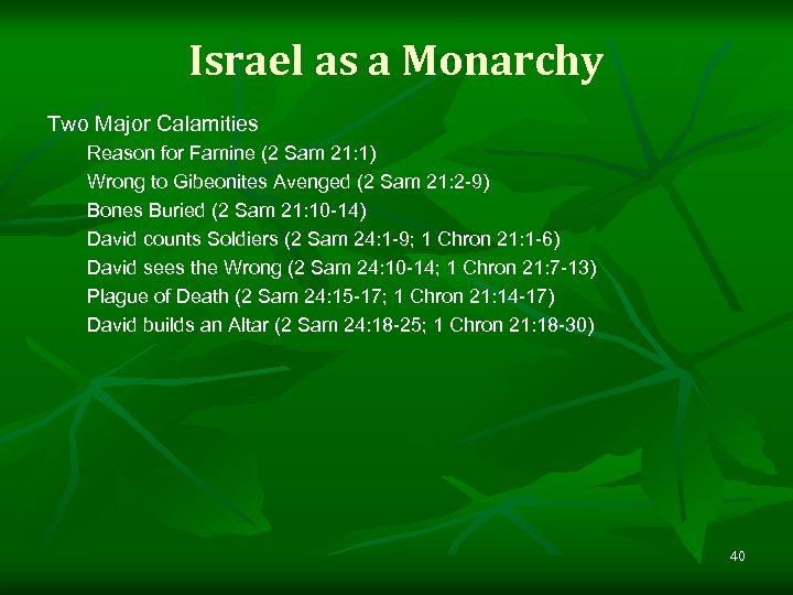 Israel as a Monarchy Two Major Calamities Reason for Famine (2 Sam 21: 1)