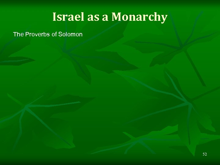 Israel as a Monarchy The Proverbs of Solomon 52