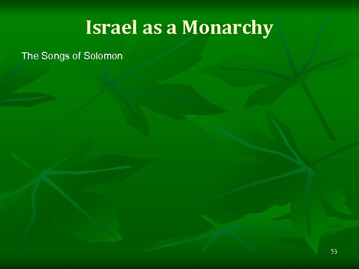 Israel as a Monarchy The Songs of Solomon 53
