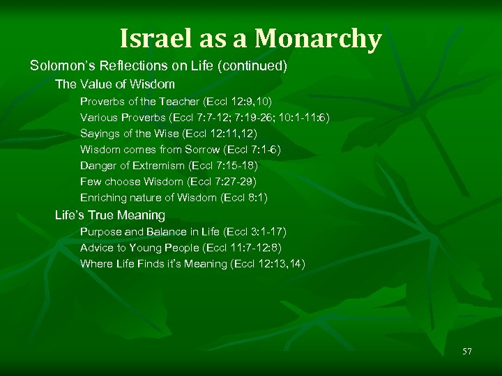 Israel as a Monarchy Solomon's Reflections on Life (continued) The Value of Wisdom Proverbs