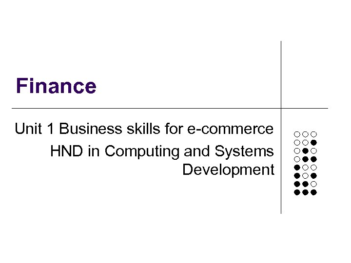 Finance Unit 1 Business skills for e-commerce HND in Computing and Systems Development