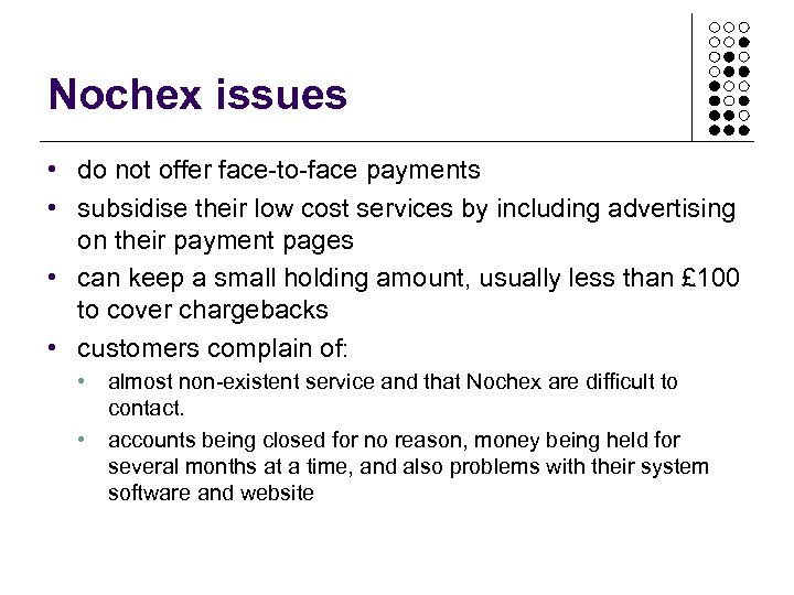 Nochex issues • do not offer face-to-face payments • subsidise their low cost services