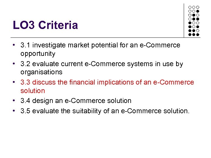 LO 3 Criteria • 3. 1 investigate market potential for an e-Commerce opportunity •