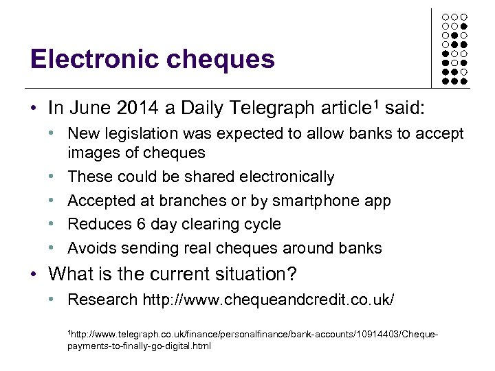 Electronic cheques • In June 2014 a Daily Telegraph article 1 said: • New