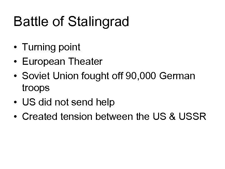 Battle of Stalingrad • Turning point • European Theater • Soviet Union fought off