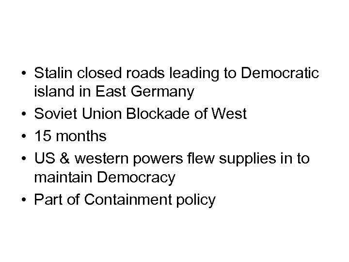 • Stalin closed roads leading to Democratic island in East Germany • Soviet