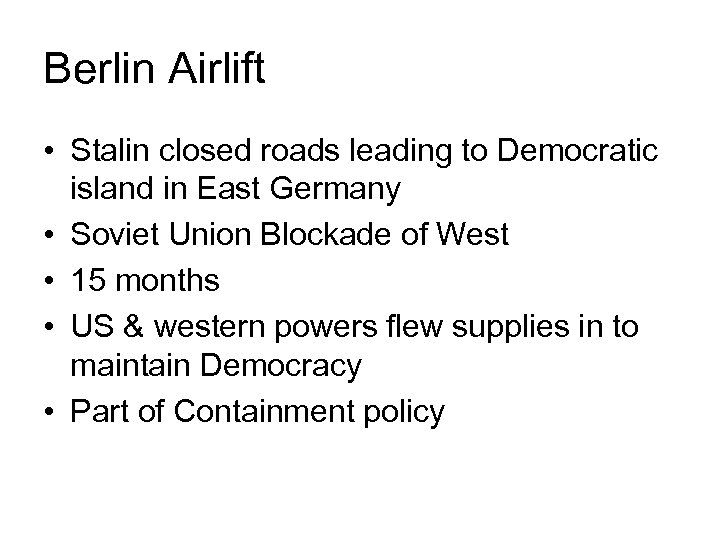 Berlin Airlift • Stalin closed roads leading to Democratic island in East Germany •