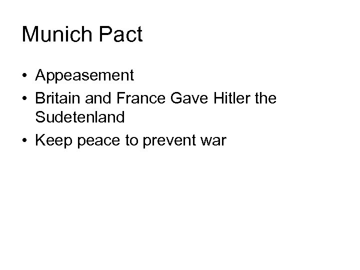 Munich Pact • Appeasement • Britain and France Gave Hitler the Sudetenland • Keep