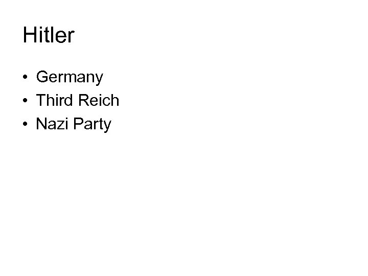 Hitler • Germany • Third Reich • Nazi Party