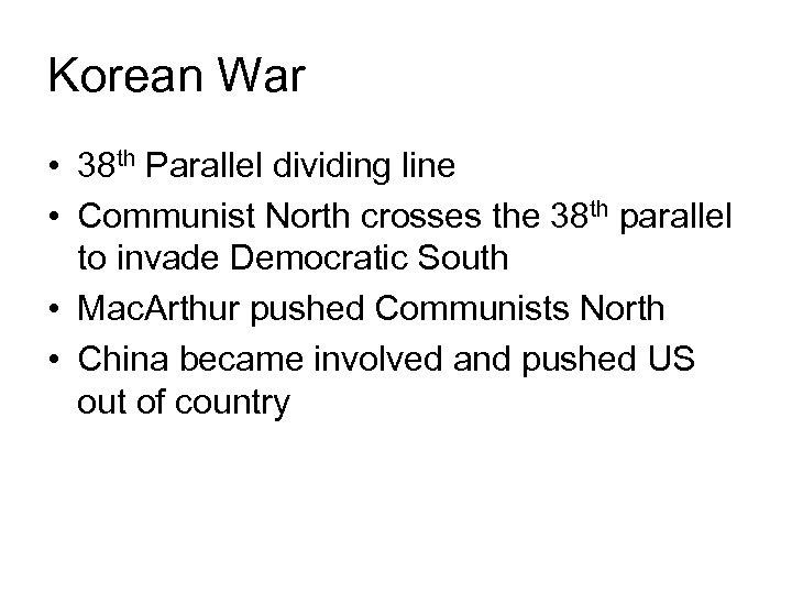Korean War • 38 th Parallel dividing line • Communist North crosses the 38