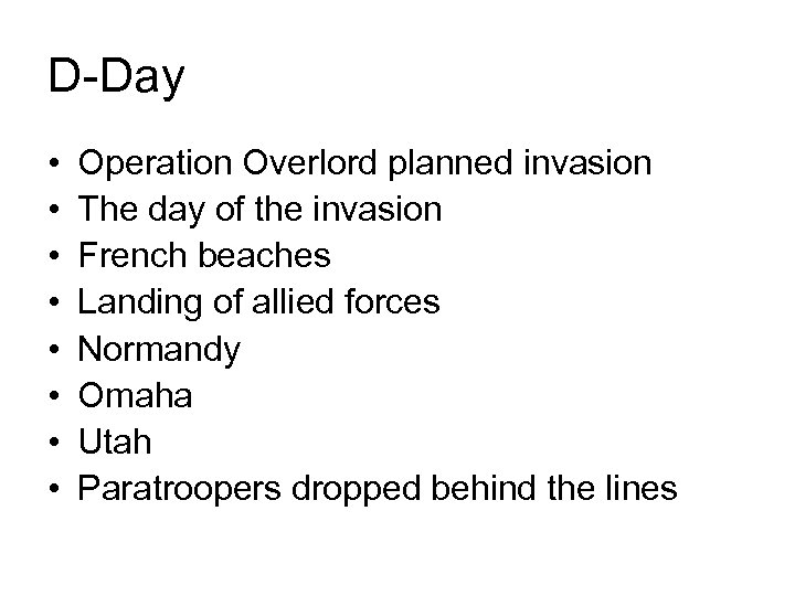 D-Day • • Operation Overlord planned invasion The day of the invasion French beaches