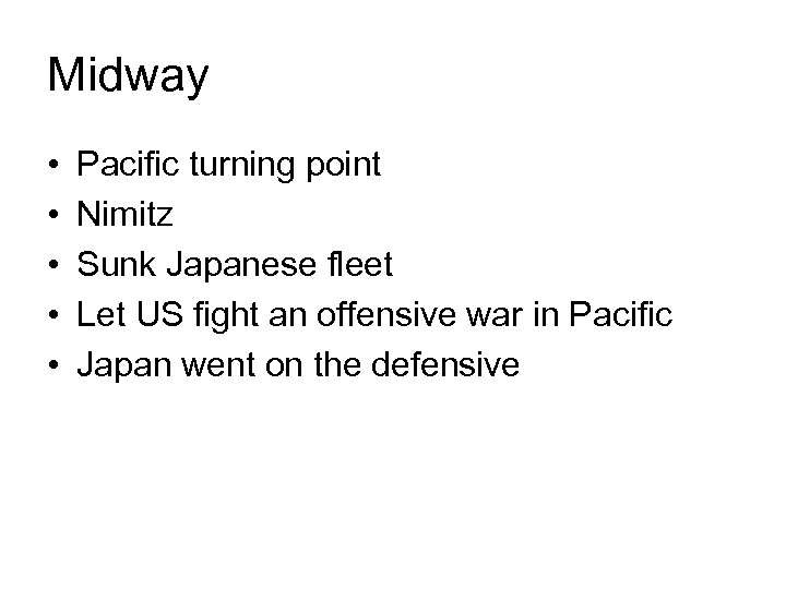 Midway • • • Pacific turning point Nimitz Sunk Japanese fleet Let US fight
