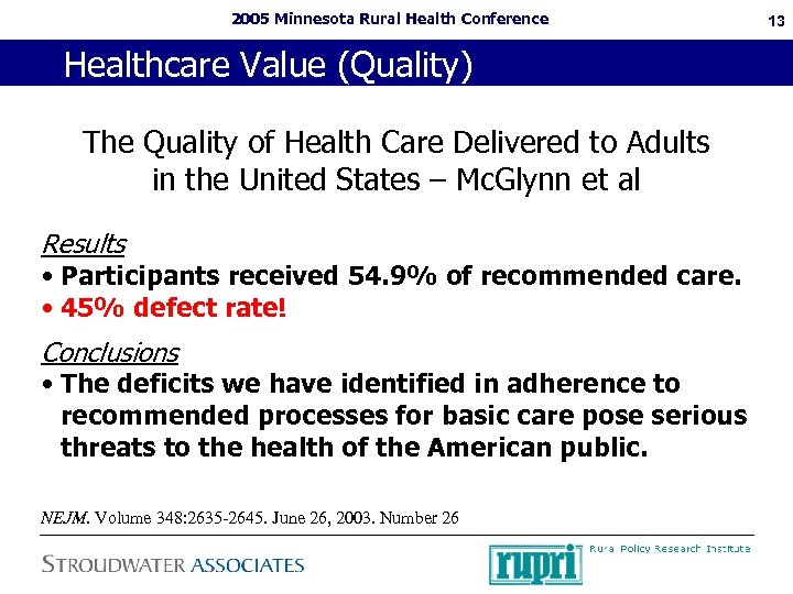 2005 Minnesota Rural Health Conference Healthcare Value (Quality) The Quality of Health Care Delivered