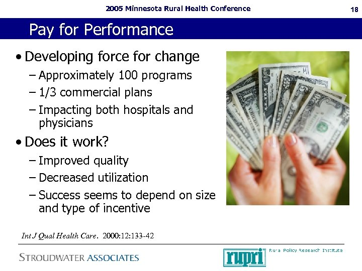 2005 Minnesota Rural Health Conference Pay for Performance • Developing force for change –
