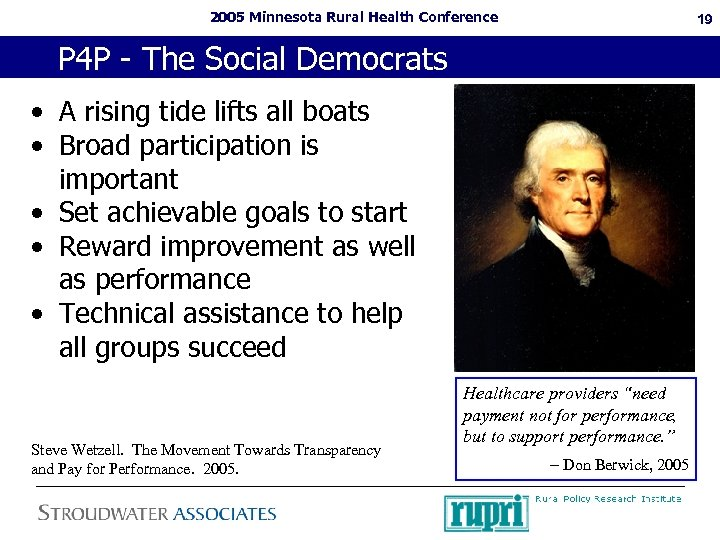 2005 Minnesota Rural Health Conference 19 P 4 P - The Social Democrats •