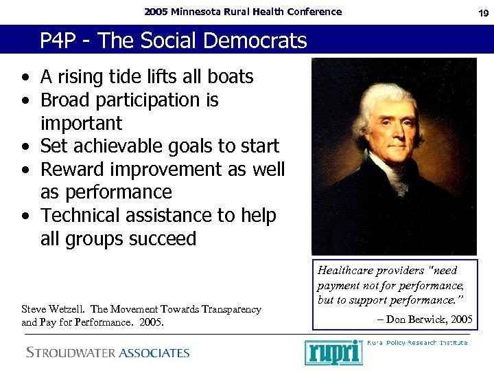 2005 Minnesota Rural Health Conference 19 P 4 P - The Social Democrats •