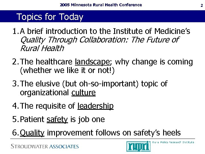 2005 Minnesota Rural Health Conference Topics for Today 1. A brief introduction to the